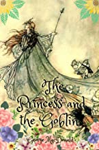The Princess and the Goblin : With Illustrated (English Edition)