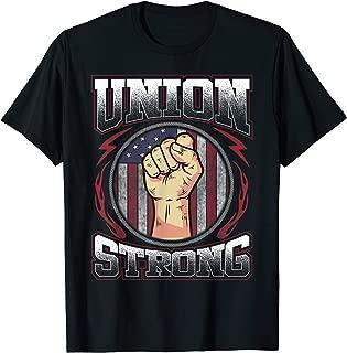 Union Strong Shirt Union Worker Labor Day Gift Men Women T-Shirt