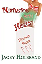 Mistletoe with Holly: Taboo First-Time Step Erotica (Holiday Firsts Book 3)