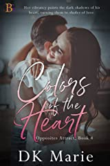 Colors of the Heart (Opposites Attract Book 4) Kindle Edition