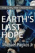 The Grey War Chronicles: Earths Last Hope