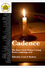Cadence: The Inner Circle Writers' Group Poetry Anthology 2018 Kindle Edition