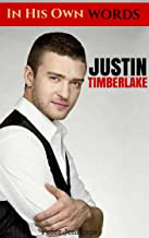 Justin Timberlake: In His Own Words by Justin Timberlake