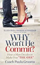 Why Won't He Commit?: How a Man Decides to Make You
