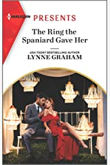 The Ring the Spaniard Gave Her (Harlequin Presents) Kindle Edition