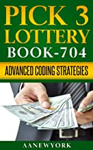 Pick 3 Lottery: Book-704: Advanced Coding Strategies