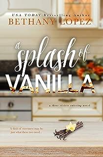 A Splash of Vanilla (Three Sisters Catering Book 3)