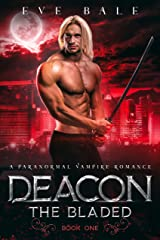 Deacon: A Paranormal Vampire Romance (The Bladed Book 1) (English Edition) Format Kindle