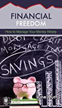 Financial Freedom: How to Manage Your Money Wisely (Hope for the Heart)