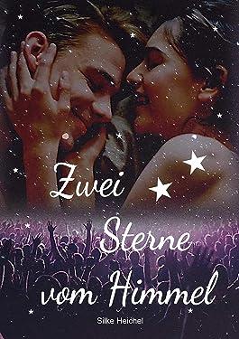 Zwei Sterne vom Himmel: Romantisch-süßer Liebesroman (New Adult) - (Sterne vom Himmel 2) (German Edition)