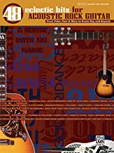 48 Eclectic Hits for Acoustic Rock Guitar: From Peter, Paul and Mary to Green Day and Beyond (Authentic Guitar TAB) (The Eclectic Hits Series)