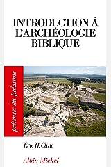Introduction à l'archéologie biblique Format Kindle