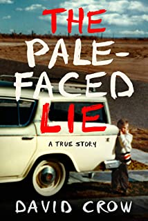 The Pale-Faced Lie: A True Story (English Edition)