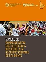 Manuel de communication sur les risques appliquée à la sécurité sanitaire des aliments (French Edition)