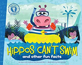 Hippos Can't Swim: and other fun facts