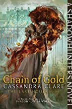 Chain of Gold (1) (The Last Hours)