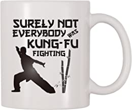 4 All Times Surely Not Everybody Was Kung-Fu Fighting Coffee Mug (11 oz)