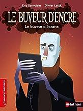 Le Buveur d'encre - le buveur d'écrans - dès 7 ans (French Edition)