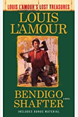 Bendigo Shafter (Louis L'Amour's Lost Treasures): A Novel Kindle Edition
