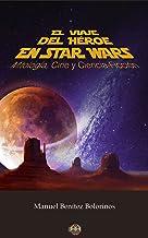 El viaje del héroe en Star Wars: Mitología, Cine y Ciencia Ficción