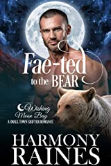 Fae-ted to the Bear: A Wishing Moon Bay Shifter Romance (The Bond of Brothers Book 4) Kindle Edition