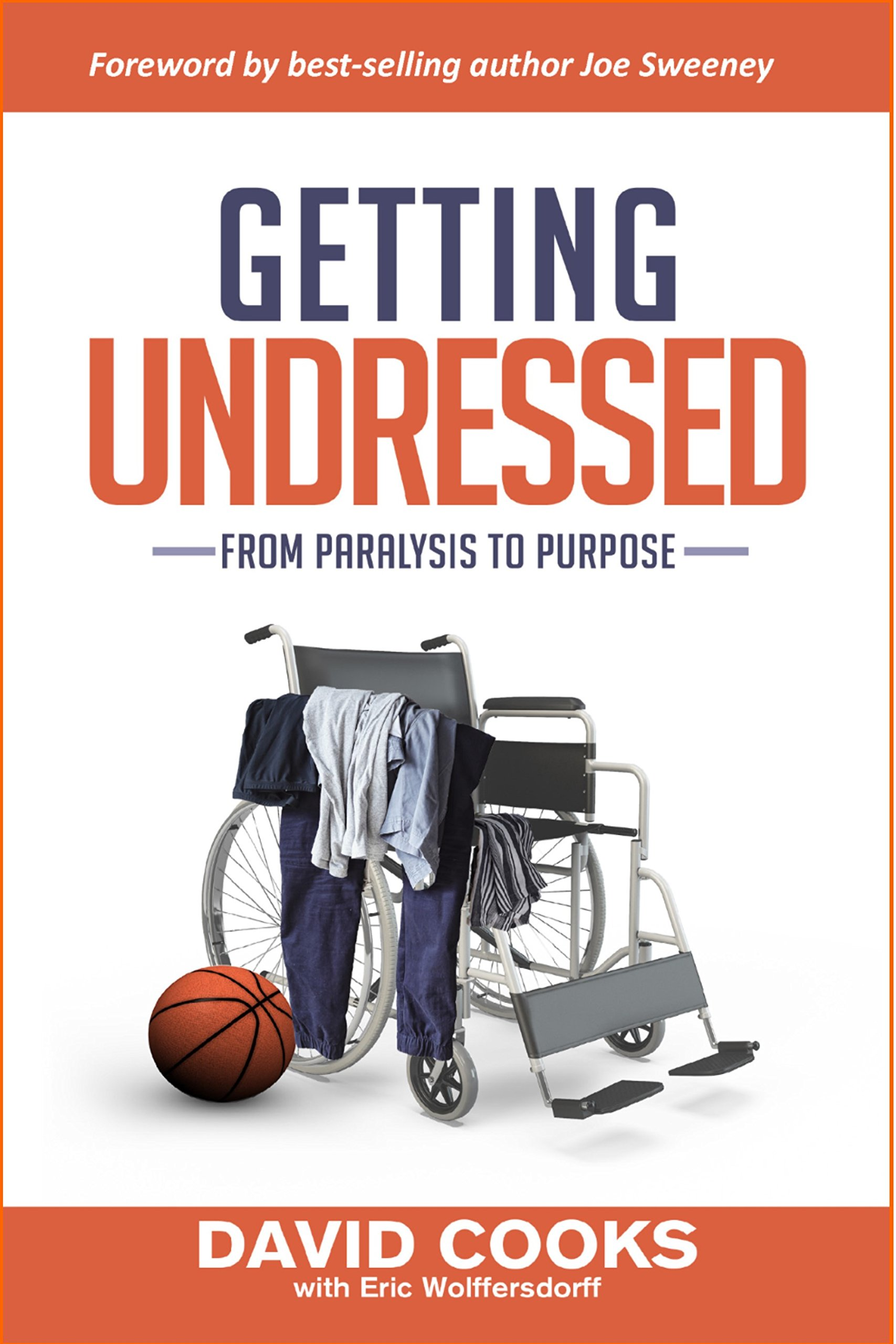 Getting Undressed: From Paralysis To Purpose (English Edition)