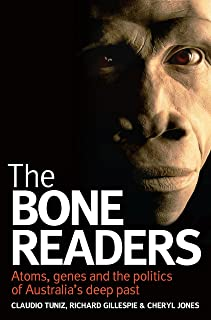 The Bone Readers: Atoms, genes and the politics of Australia's deep past