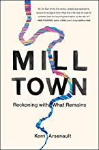 Mill Town: Reckoning with What Remains Book PDF