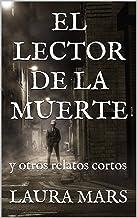 El Lector de la Muerte: y otros Relatos Cortos (Spanish Edition)