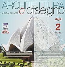 Scaricare Libri Architettura e disegno. Per i Licei. Con e-book. Con espansione online: 2 PDF