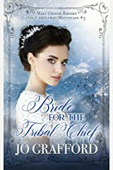 Bride for the Tribal Chief (Mail Order Brides of Christmas Mountain Book 3) Kindle Edition