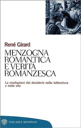 Menzogna romantica e verità romanzesca: Le mediazioni del desiderio nella letteratura e nella vita (Tascabili. Saggi Vol. 239)