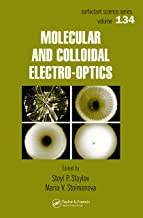 Molecular and Colloidal Electro-optics (Surfactant Science Book 134)