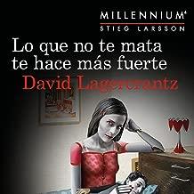 Lo que no te mata te hace más fuerte: Serie Millennium 4