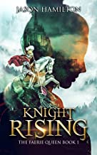 Knight Rising (The Faerie Queen Book 1)