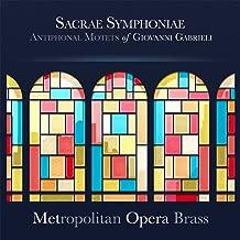 Sacrae Symphoniae: Antiphonal Motets of Giovanni Gabrieli