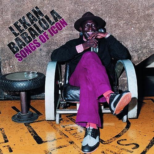 Songs Of Icon by Lekan Babalola on Amazon Music - Amazon com