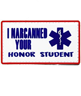 I Narcanned Your Honor Student EMS PVC Morale Patch - Hook Backed by NEO Tactical Gear