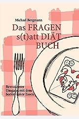 Das Fragen- statt Diät-Buch: Bewussterer Umgang mit dem Seelen-Joker Essen Kindle Ausgabe