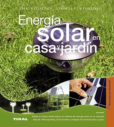Energía solar en casa y jardín / Solar energy at home and garden (Spanish Edition