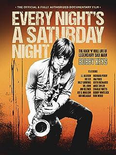 Bobby Keys - Every Night's A Saturday Night: The Bobby Keys Story