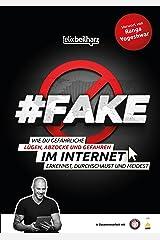 #FAKE: Wie du gefährliche Lügen, Abzocke und Gefahren im Internet erkennst, durchschaust und meidest Kindle Ausgabe