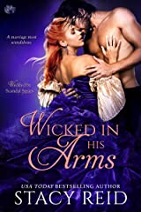 Wicked in His Arms (Wedded by Scandal Book 2) Kindle Edition