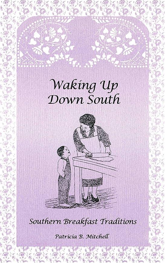 杭毎月原因Waking Up Down South: Southern Breakfast Traditions (English Edition)