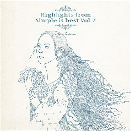 [Album] 手嶌葵 (Aoi Teshima) – Highlights from Simple is best Vol. 2 [FLAC 24bit + MP3 320 / WEB]