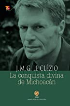La conquista divina de Michoacán (Tezontle) (Spanish Edition)