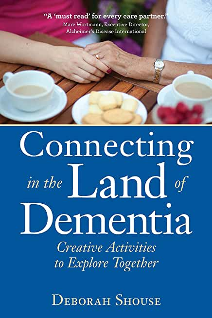 Connecting in the Land of Dementia: Creative Activities to Explore Together (English Edition)