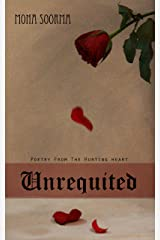 Unrequited: Poetry From The Hurting Heart Kindle Edition