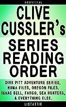 Clive Cussler Series Reading Order: Series List - In Order: Dirk Pitt Adventure series, NUMA Files series, The Oregon Files series, Isaac Bell Adventure ... (Listastik Series Reading Order Book 4)