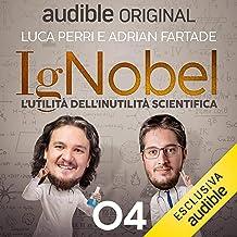 La scienza è spinta: IgNobel - L'utilità dell'inutilità scientifica 4